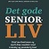 Læs mere om: Forskningens tips og tricks til det gode seniorliv!