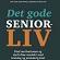 Læs mere om: Ny bog giver forskningens tips og tricks til det gode seniorliv!